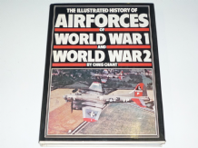 ILLUSTRATED HISTORY OF AIRFORCES OF WORLD WAR I AND WORLD WAR II : THE (Chant 1979)